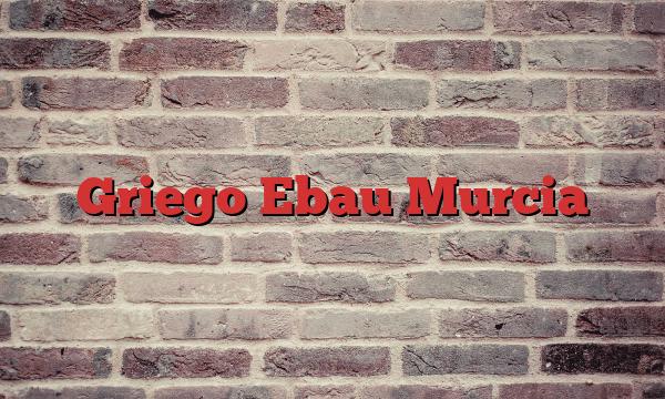 Griego Ebau Murcia