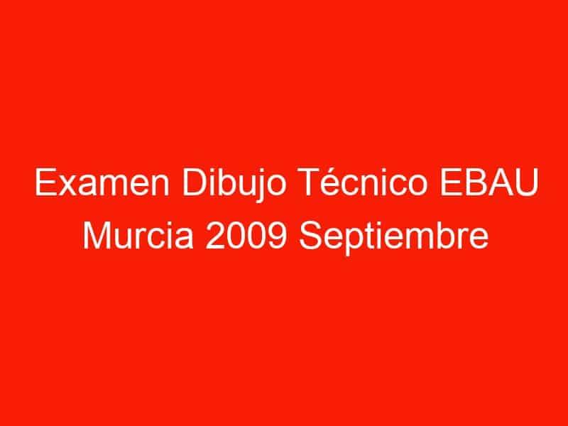 examen dibujo tecnico ebau murcia 2009 septiembre 4715