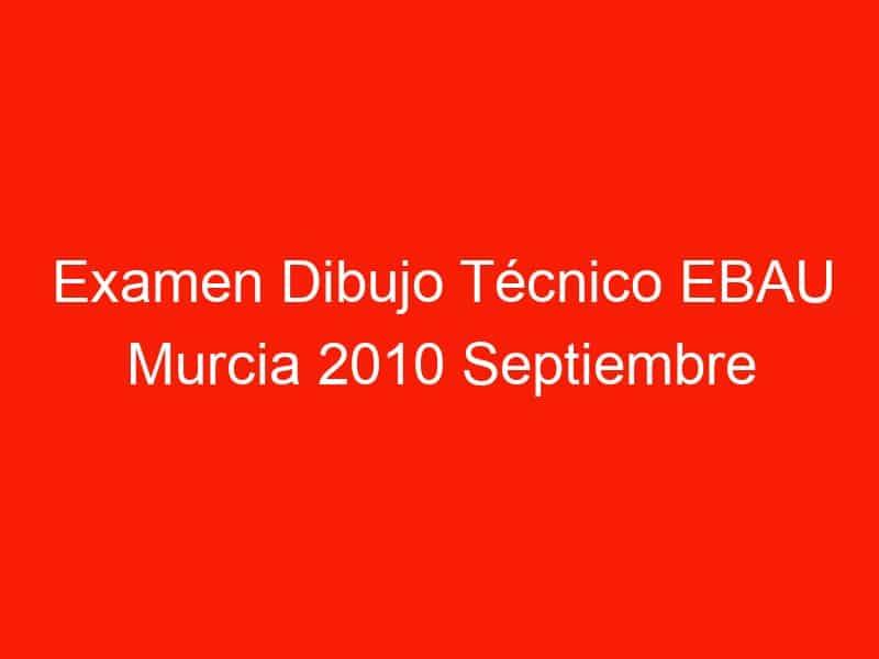 examen dibujo tecnico ebau murcia 2010 septiembre 4717