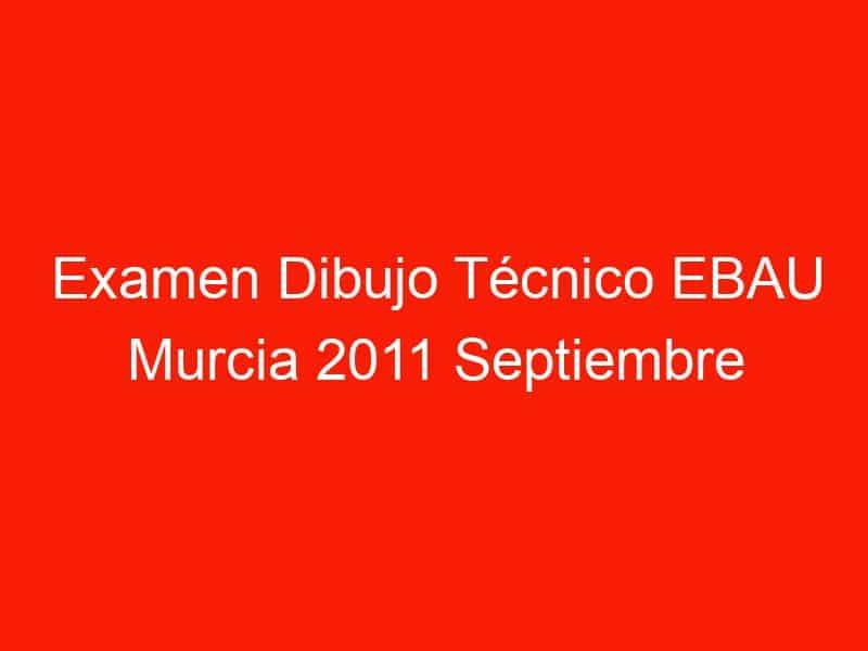 examen dibujo tecnico ebau murcia 2011 septiembre 4719