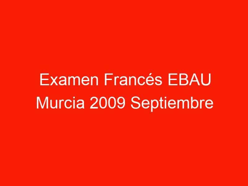 examen frances ebau murcia 2009 septiembre 4031