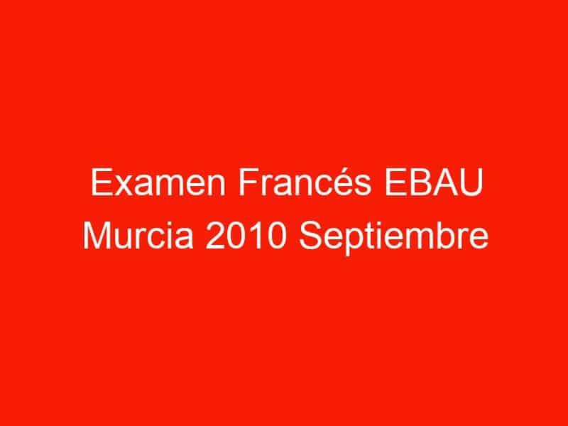 examen frances ebau murcia 2010 septiembre 4033