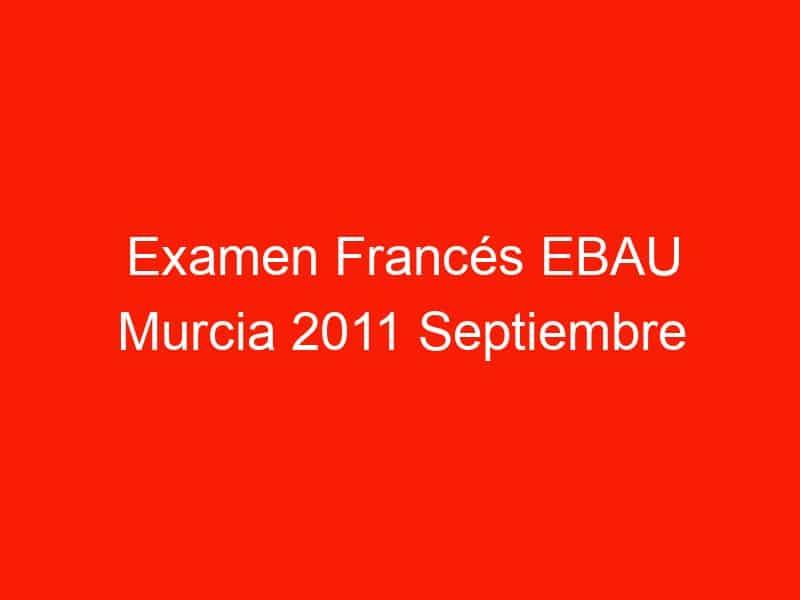examen frances ebau murcia 2011 septiembre 4035