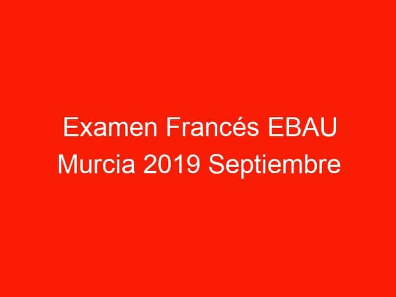 examen frances ebau murcia 2019 septiembre 4051