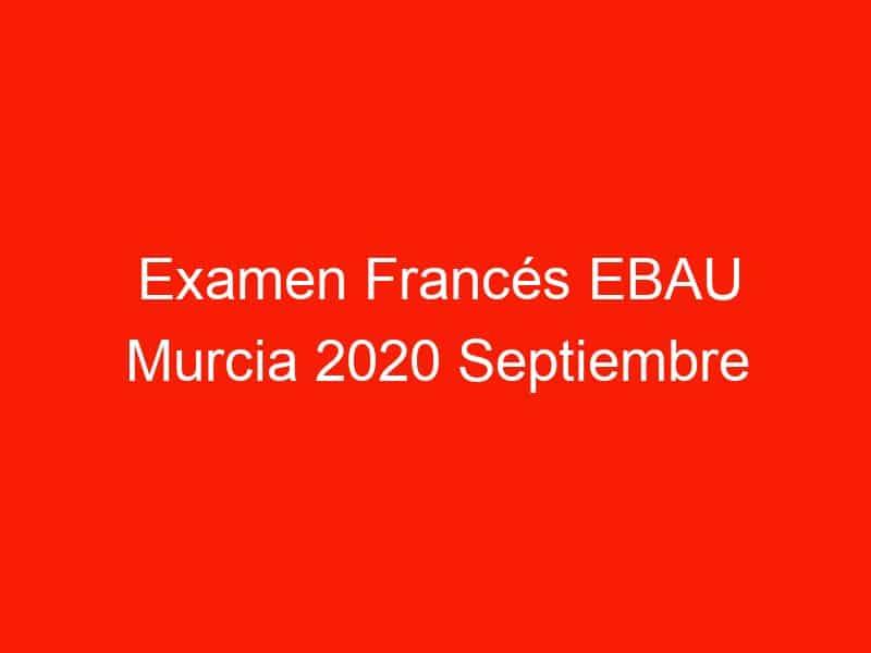 examen frances ebau murcia 2020 septiembre 4053