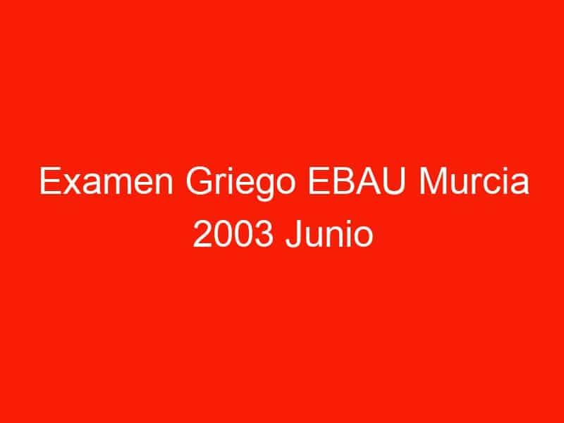 examen griego ebau murcia 2003 junio 4057