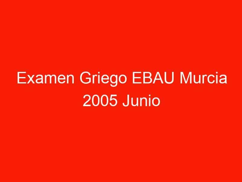 examen griego ebau murcia 2005 junio 4061