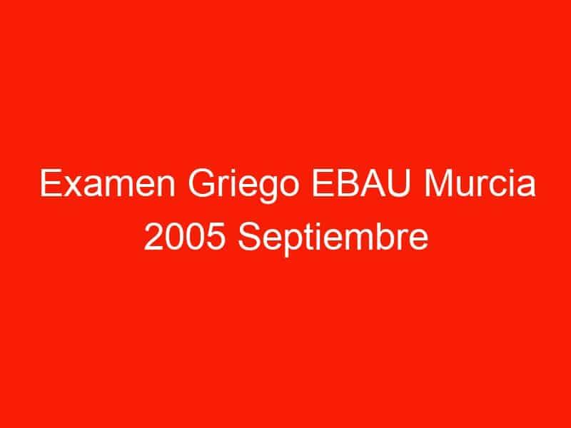examen griego ebau murcia 2005 septiembre 4099