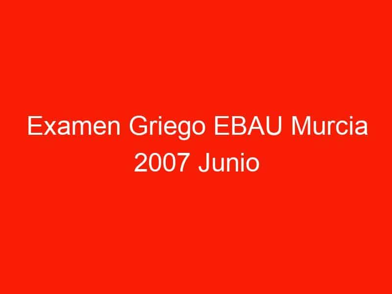 examen griego ebau murcia 2007 junio 4065