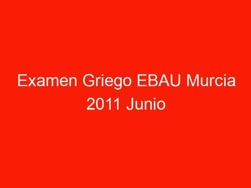 examen griego ebau murcia 2011 junio 4073