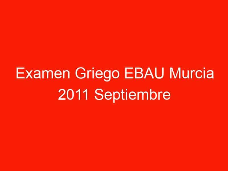 examen griego ebau murcia 2011 septiembre 4111