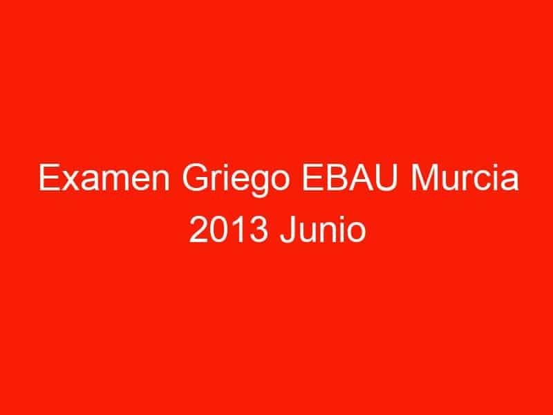 examen griego ebau murcia 2013 junio 4077