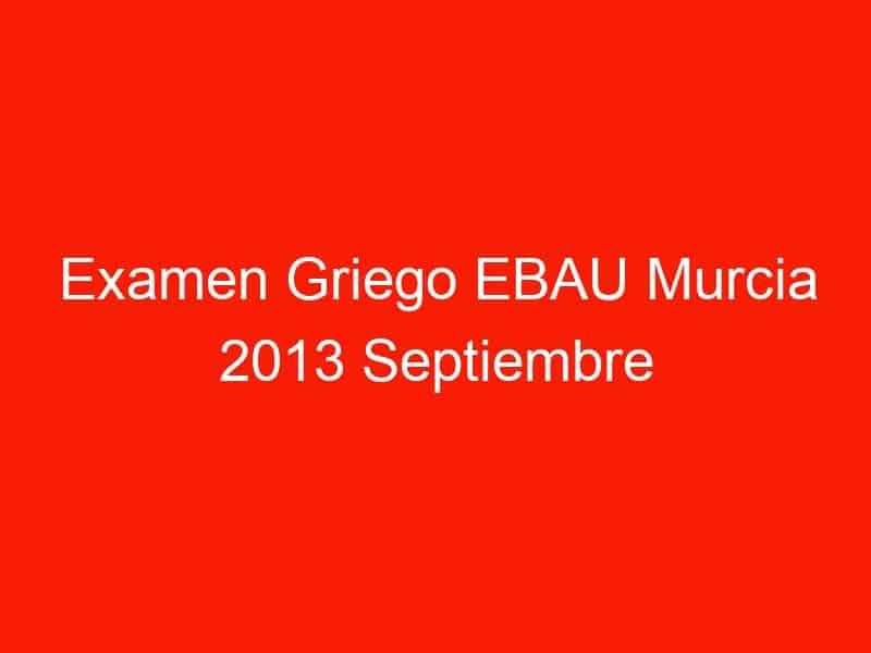 examen griego ebau murcia 2013 septiembre 4115