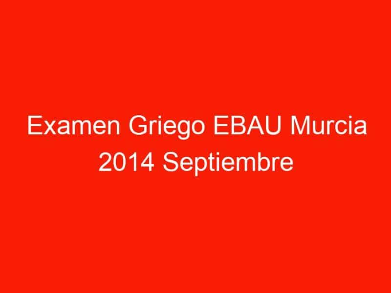 examen griego ebau murcia 2014 septiembre 4117