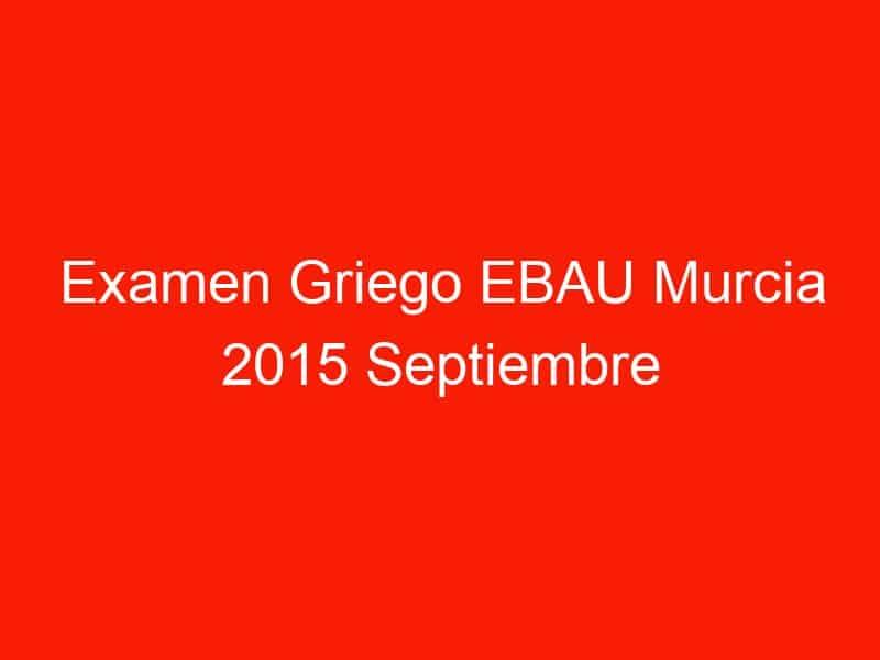 examen griego ebau murcia 2015 septiembre 4119