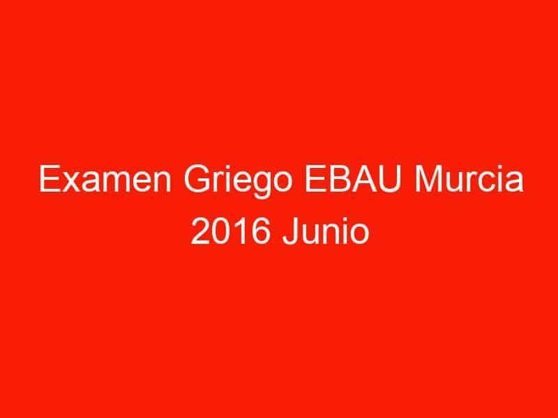 examen griego ebau murcia 2016 junio 4083