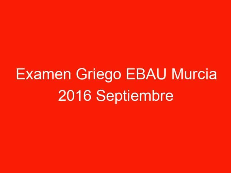 examen griego ebau murcia 2016 septiembre 4121