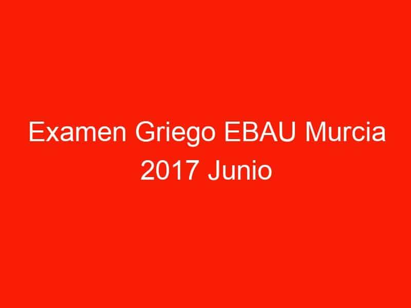 examen griego ebau murcia 2017 junio 4085