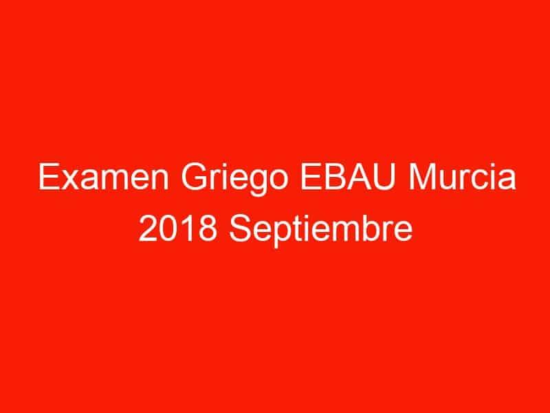 examen griego ebau murcia 2018 septiembre 4125