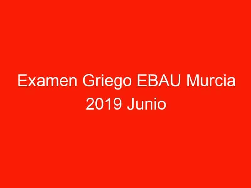 examen griego ebau murcia 2019 junio 4089