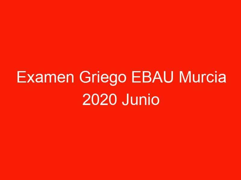 examen griego ebau murcia 2020 junio 4091