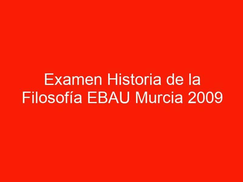 examen historia de la filosofia ebau murcia 2009 septiembre 4563