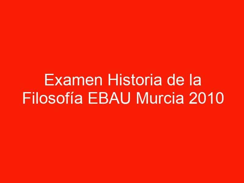 examen historia de la filosofia ebau murcia 2010 septiembre 4565