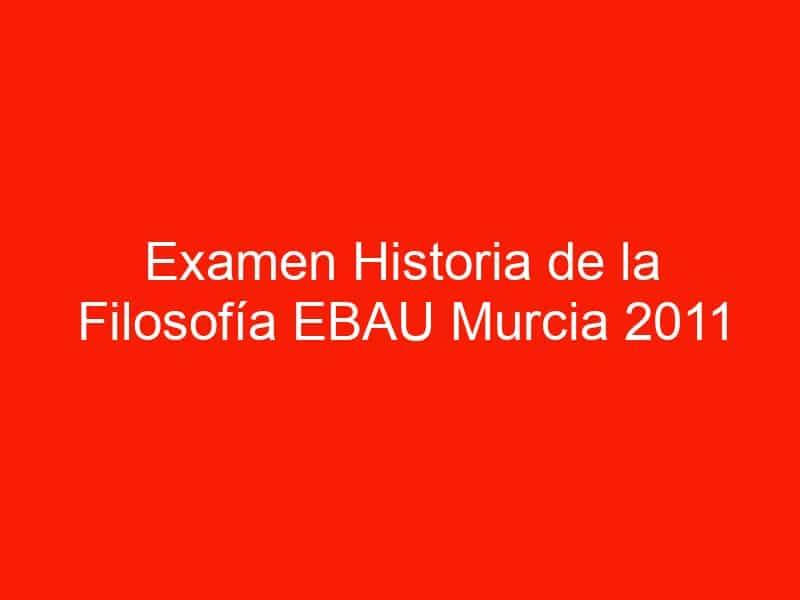 examen historia de la filosofia ebau murcia 2011 septiembre 4567