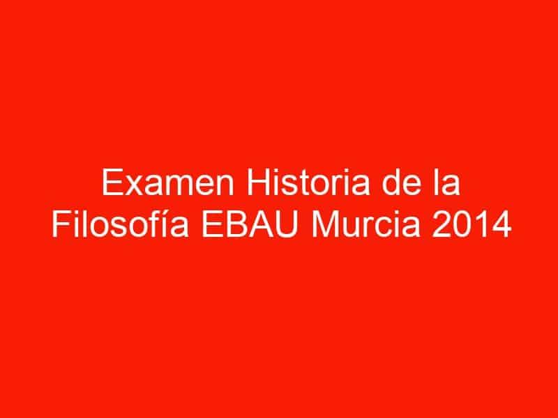 examen historia de la filosofia ebau murcia 2014 septiembre 4573