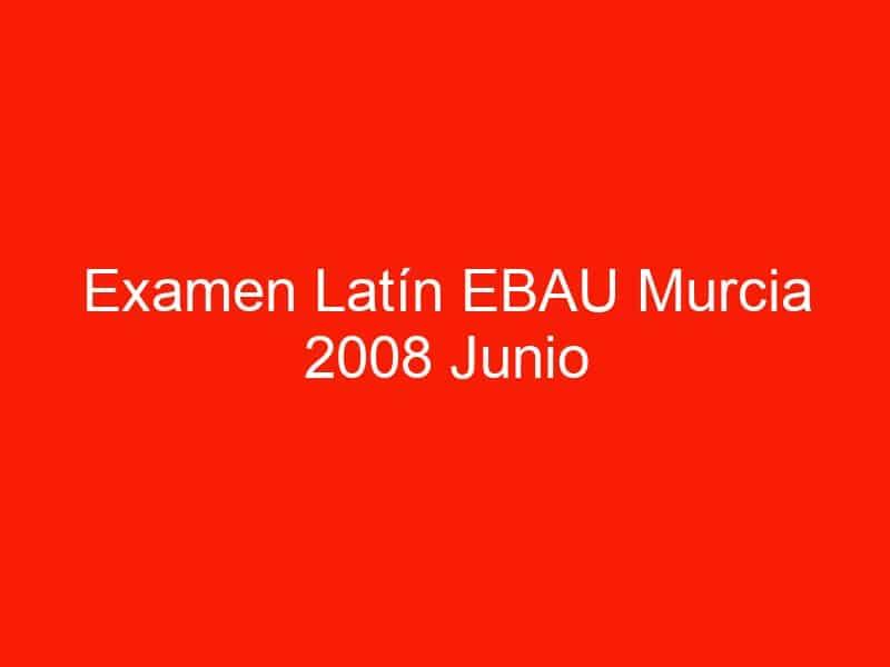 examen latin ebau murcia 2008 junio 4143