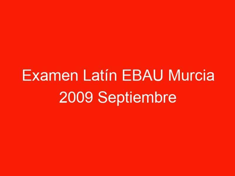 examen latin ebau murcia 2009 septiembre 4183