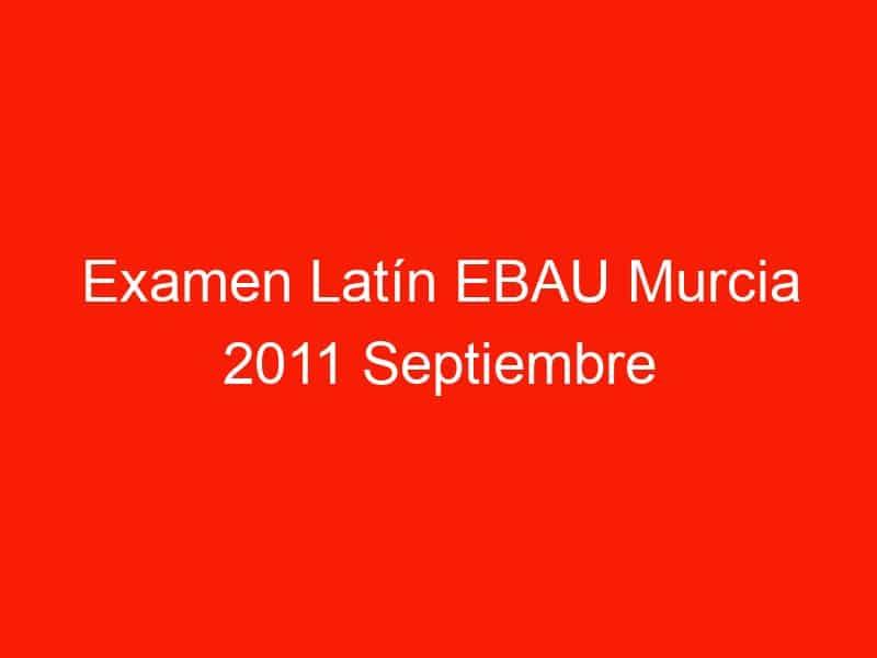 examen latin ebau murcia 2011 septiembre 4187
