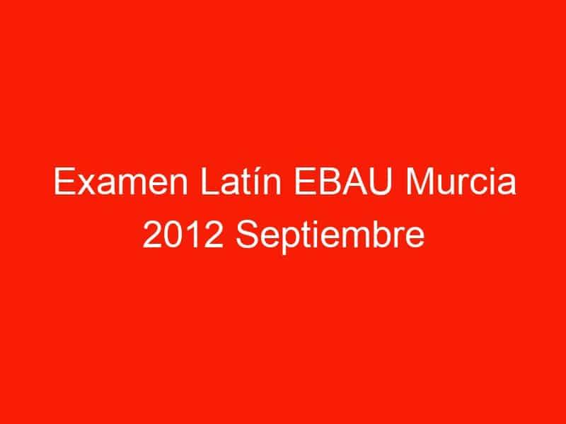 examen latin ebau murcia 2012 septiembre 4189