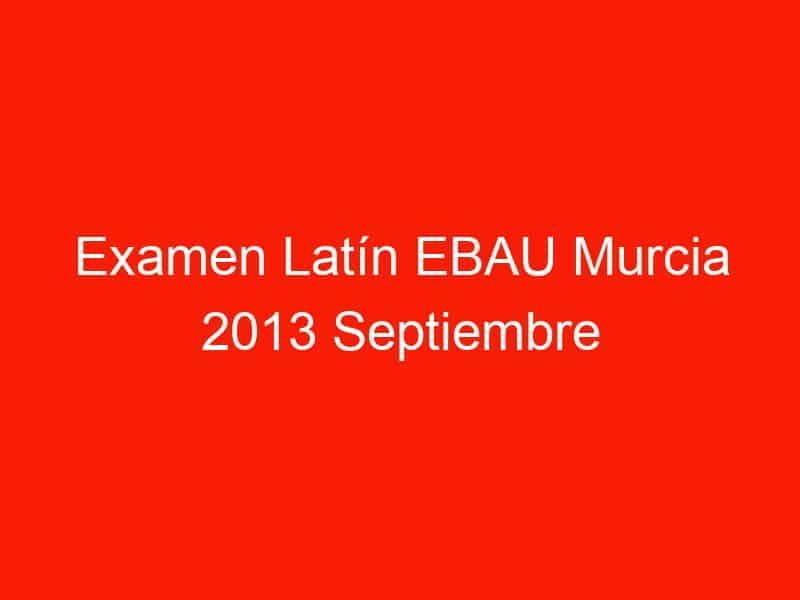 examen latin ebau murcia 2013 septiembre 4191