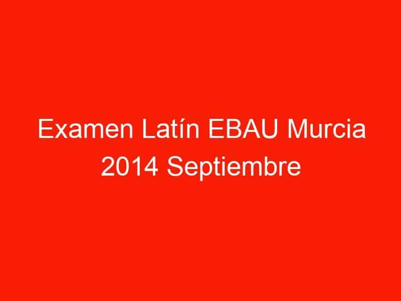 examen latin ebau murcia 2014 septiembre 4193