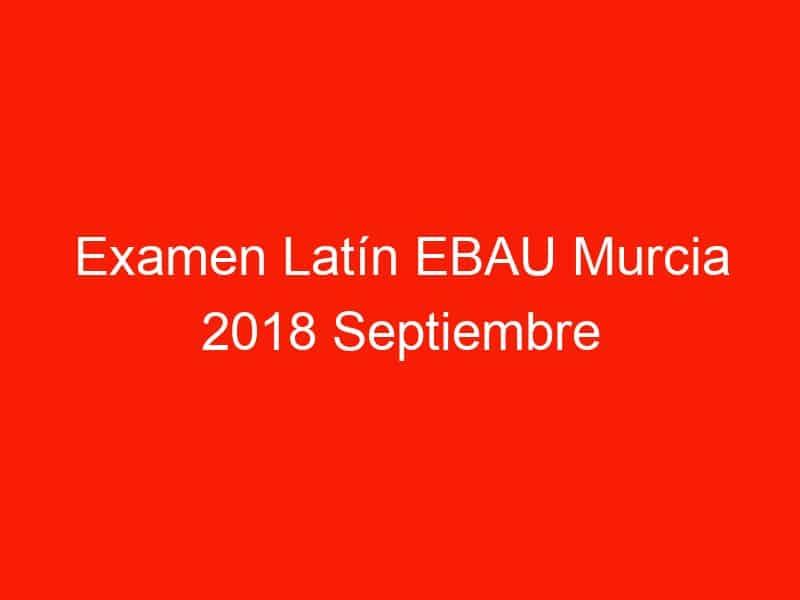 examen latin ebau murcia 2018 septiembre 4201