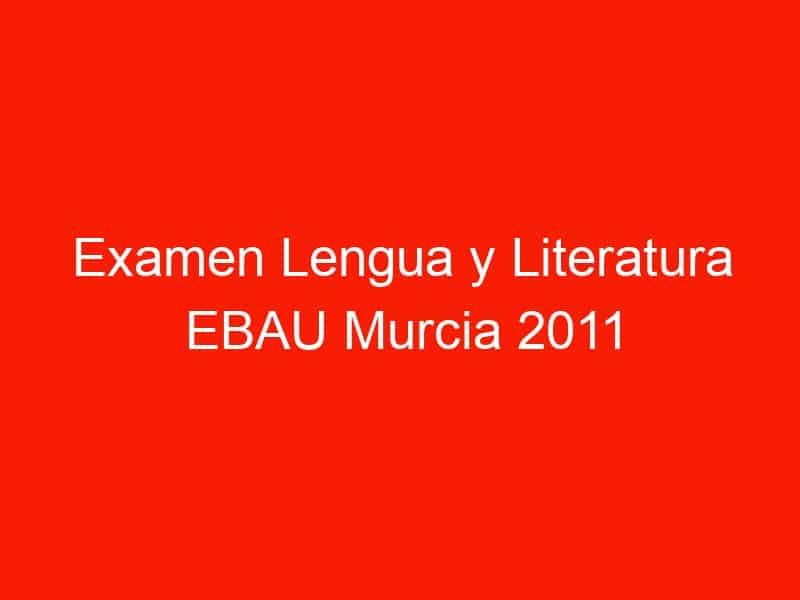 examen lengua y literatura ebau murcia 2011 septiembre 4339