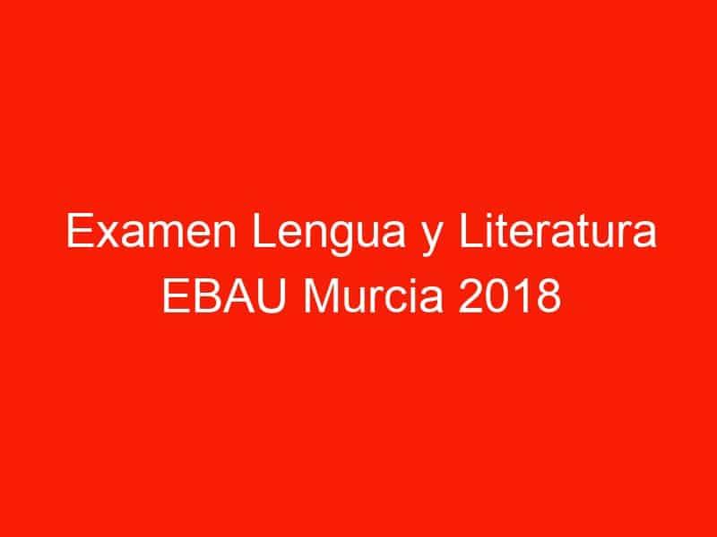 examen lengua y literatura ebau murcia 2018 septiembre 4353