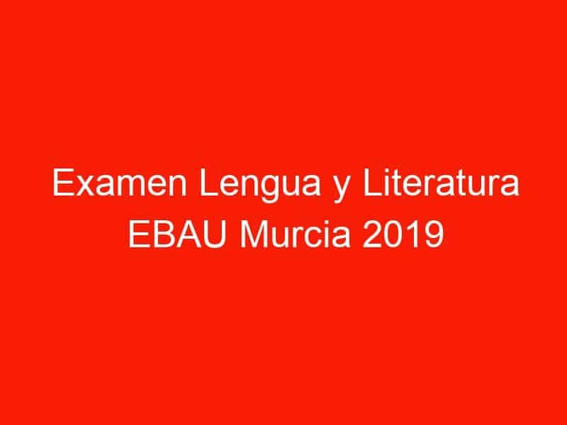 examen lengua y literatura ebau murcia 2019 septiembre 4355