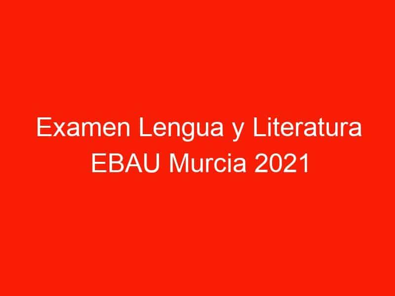 examen lengua y literatura ebau murcia 2021 septiembre 4359