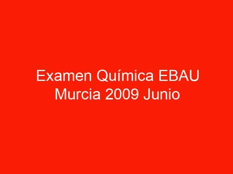 examen quimica ebau murcia 2009 junio 3765