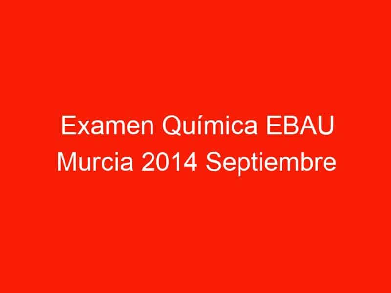 examen quimica ebau murcia 2014 septiembre 3813