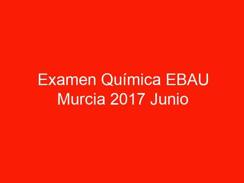 examen quimica ebau murcia 2017 junio 3781