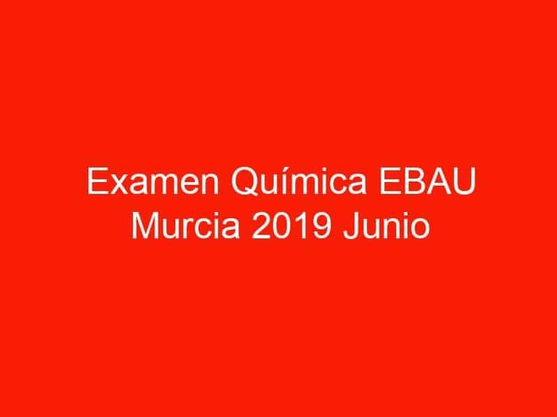 examen quimica ebau murcia 2019 junio 3785