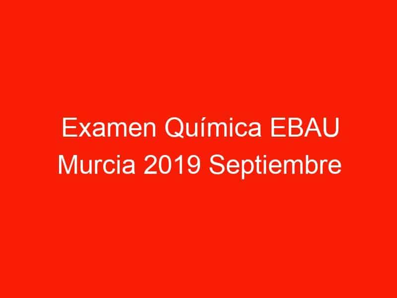 examen quimica ebau murcia 2019 septiembre 3823